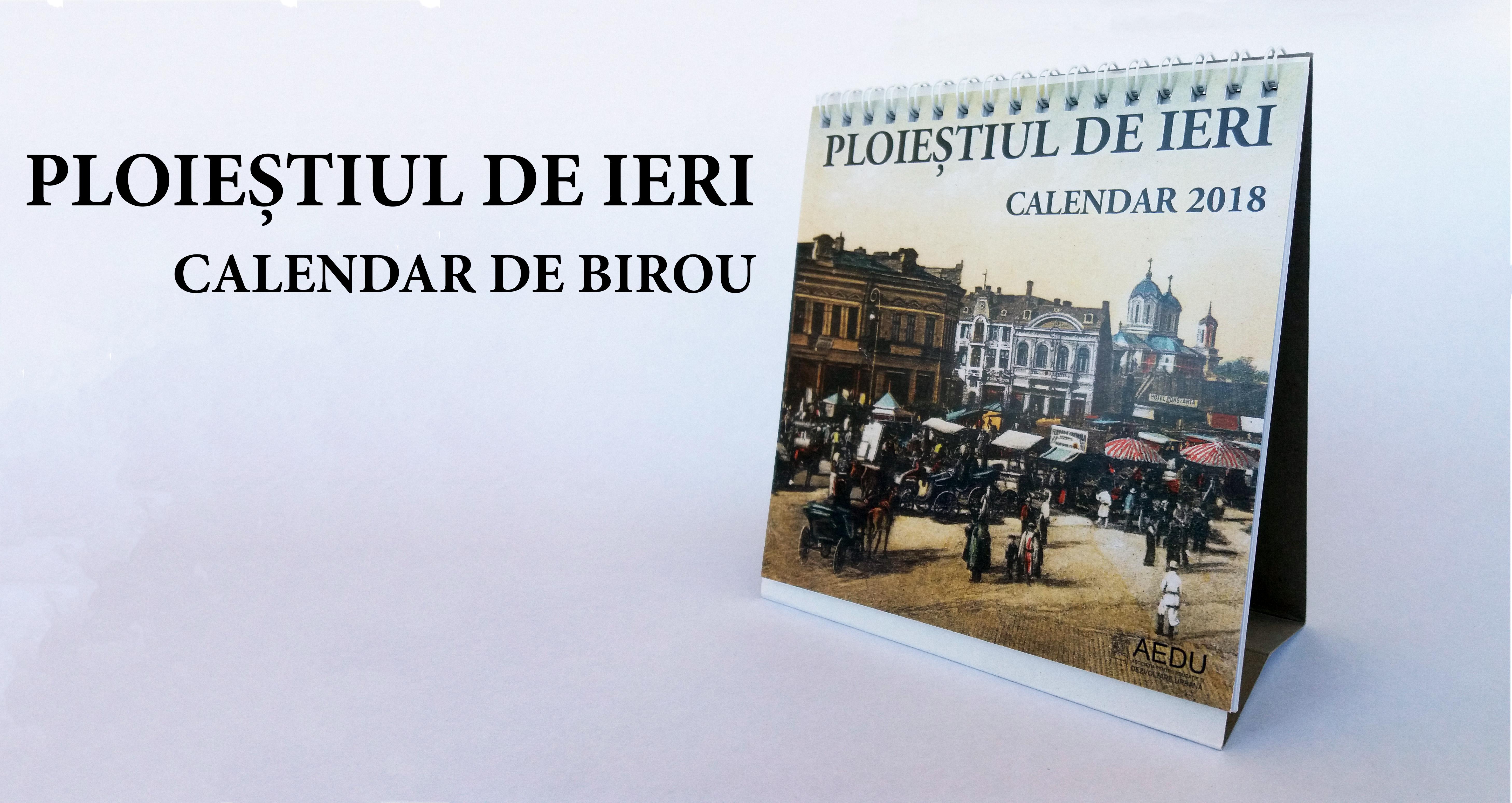 """Permalink to: Calendar 2018 – """"Ploieștiul de ieri"""""""